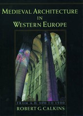 Medieval Architecture in Western Europe | Robert G. Calkins |
