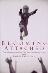 Becoming Attached | Robert Karen |