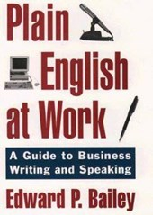 The Plain English Approach to Business Writing | Edward P. Jr. Bailey |