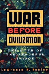 War Before Civilization | Lawrence H. Keeley |