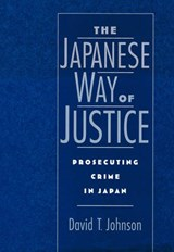The Japanese Way of Justice | David T. Johnson |