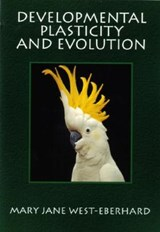 Developmental Plasticity and Evolution | Mary Jane West-Eberhard |