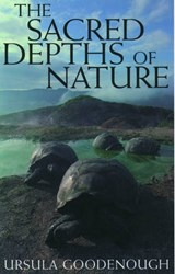 The Sacred Depths of Nature | Ursula Goodenough |