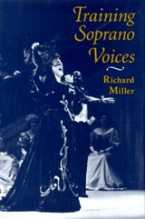 Training Soprano Voices | Richard Miller |