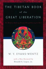 The Tibetan Book of the Great Liberation or the Method of Realizing Nirvana Through Knowing the Mind | EVANS-WENTZ,  W Y |