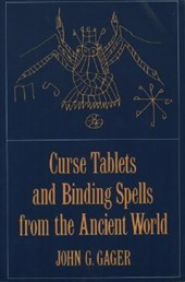 Gager, J: Curse Tablets and Binding Spells from the Ancient