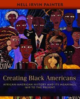 Creating Black Americans | Nell Irvin Painter |