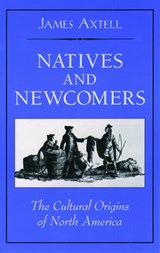 Natives and Newcomers | Axtell |
