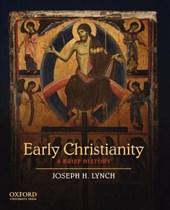 Early christianity : a brief history | Joseph H. Lynch |