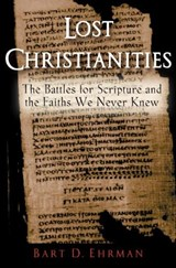 Lost Christianities | Bart D. Ehrman |