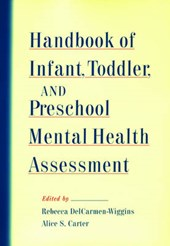 Handbook of Infant, Toddler, and Preschool Mental Health Assessment | Rebecca Delcarmen-Wiggins |