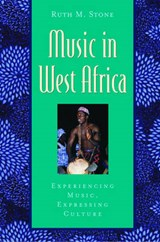 Music in West Africa | Ruth M. Stone |