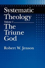 Systematic Theology: Volume 1: The Triune God | Robert W Jenson |