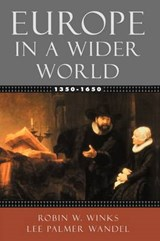 Europe in a Wider World, 1350-1650 | Robin W. Winks; Lee Palmer Wandel |