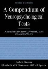 A Compendium of Neuropsychological Tests | Esther Strauss |