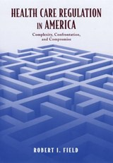 Health Care Regulation in America | Robert I. Field |