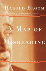 Map of Misreading | Bloom, Harold, |
