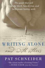 Writing Alone and with Others | Pat Schneider |