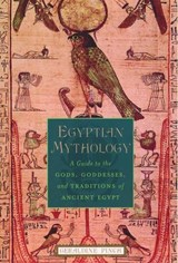 Egyptian Mythology | Geraldine (egyptologist, Egyptologist, The Oriental Institute of Oxford University) Pinch |