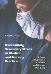 Overcoming Secondary Stress in Medical and Nursing Practice