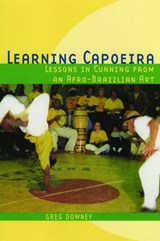 Learning Capoeira | Greg Downey |