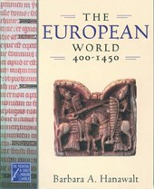 The European World, 400-1450 | Barbara A. Hanawalt |
