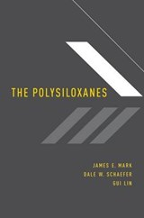 The Polysiloxanes | Mark, James E. ; Schaefer, Dale W. ; Lin, Gui |