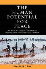 The Human Potential For Peace | Douglas P. Fry |