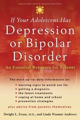 If Your Adolescent Has Depression Or Bipolar Disorder | Evans, Dwight L. ; Andrews, Linda Wasmer |