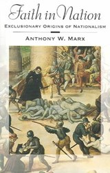 Faith In Nation | Anthony W. Marx |