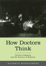 How Doctors Think | Kathryn Montgomery |
