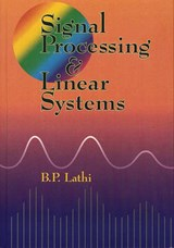 Signal Processing and Linear Systems | B. P. Lathi |