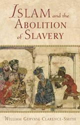 Islam and the Abolition of Slavery | William Gervase Clarence-Smith |