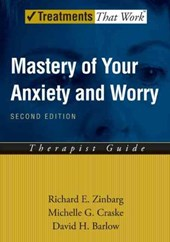 Mastery of Your Anxiety And Worry | Zinbarg, Richard E. ; Craske, Michelle G. ; Barlow, David H. |