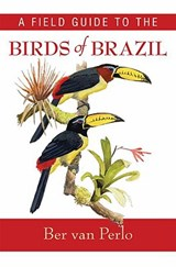 A Field Guide to the Birds of Brazil | Ber Van Perlo |