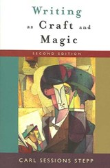 Writing As Craft And Magic | Carl Sessions Stepp |
