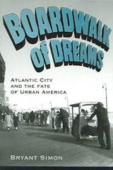 Boardwalk of Dreams | Bryant Simon |