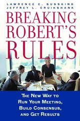 Breaking Robert's Rules | Lawrence E. Susskind |