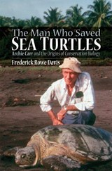 The Man Who Saved Sea Turtles | Frederick Rowe Davis |