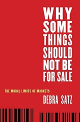 Why Some Things Should Not Be for Sale | Debra Satz |