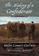 The Making of a Confederate | William L. Barney |
