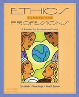 Ethics Across the Professions | Martin, Clancy; Vaught, Wayne; Solomon, Robert C. |
