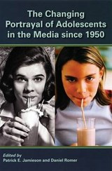 The Changing Portrayal of Adolescents in the Media Since | Patrick Jamieson; Daniel Romer |