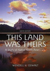 This Land Was Theirs | Wendell H. Oswalt |