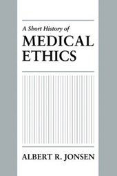 A Short History of Medical Ethics | Albert R. Jonsen |