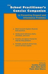 The School Practitioner's Concise Companion to Preventing Dropout and Attendance Problems | auteur onbekend |
