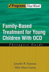 Family Based Treatment for Young Children With OCD | Jennifer B Freeman |