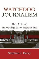 Watchdog Journalism | Stephen J. Berry |