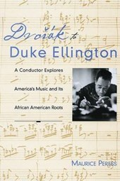 Dvorak to Duke Ellington, A Conductor Explores America's Music and Its African American Roots