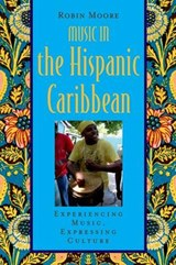 Music in the Hispanic Caribbean | Moore, Robin ; Wade, Bonnie ; Campbell, Patricia |